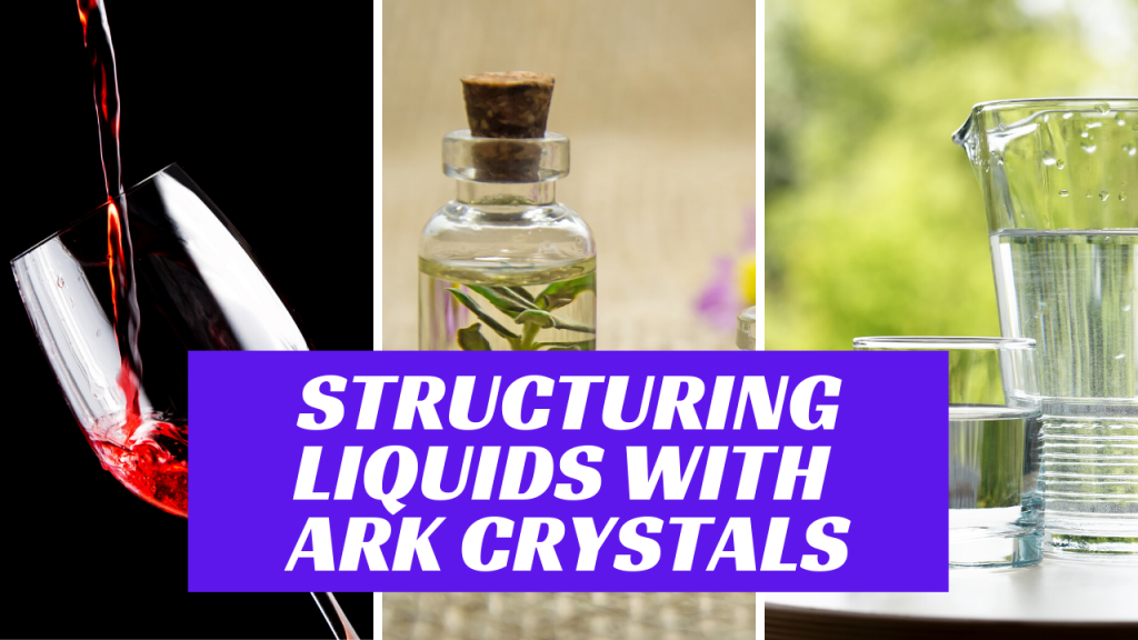 structuring liquids with ARK crystals